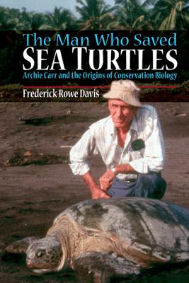 The Man Who Saved Sea Turtles - Frederick Davis