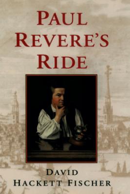 Paul Revere's Ride - David Hackett Fischer