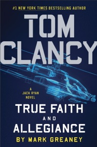 Tom Clancy True Faith and Allegiance - Mark Greaney pdf download