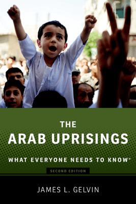 The Arab Uprisings - James Gelvin