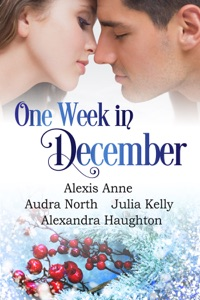One Week in December - Julia Kelly, Alexis Anne, Audra North & Alexandra Haughton pdf download