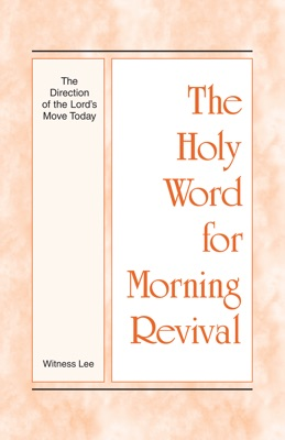 The Holy Word for Morning Revival - The Direction of the Lord's Move Today - Witness Lee pdf download