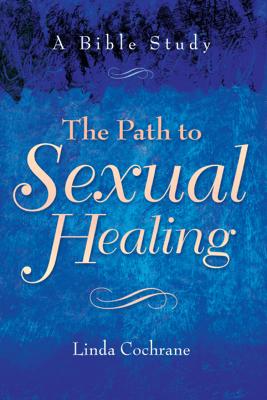 The Path to Sexual Healing - Linda J. Cochrane