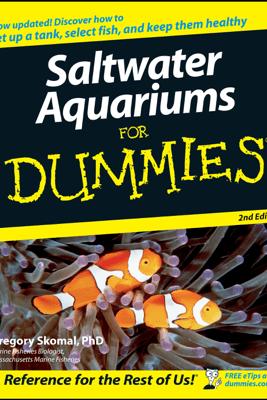Saltwater Aquariums for Dummies - Gregory Skomal