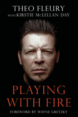 Playing With Fire - Theo Fleury