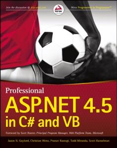 Professional ASP.NET 4.5 in C# and VB - Jason N. Gaylord, Christian Wenz, Pranav Rastogi, Todd Miranda, Scott Hanselman & Scott Hunter pdf download