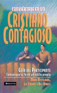 Conviértase en un cristiano contagioso guía del participante - Mark Mittelberg, Lee Strobel & Bill Hybels pdf download