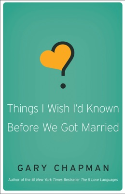 Things I Wish I'd Known Before We Got Married - Gary Chapman pdf download