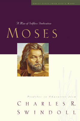 Great Lives: Moses - Charles R. Swindoll
