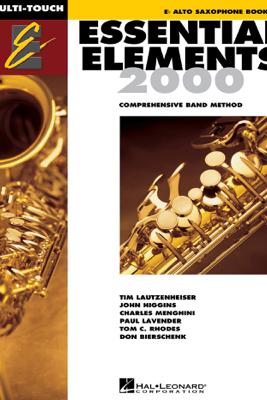 Essential Elements 2000 - Book 1 for E-flat Alto Saxophone (Textbook) - Tim Lautzenheiser