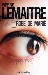Robe de marié - Pierre Lemaitre pdf download