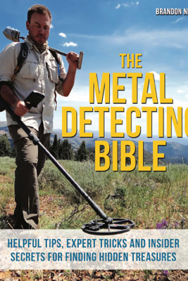 The Metal Detecting Bible - Brandon Neice