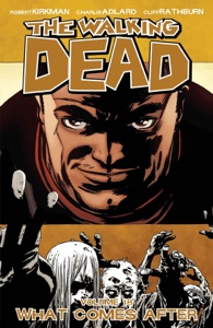 The Walking Dead, Vol. 18: What Comes After - Robert Kirkman & Charlie Adlard pdf download