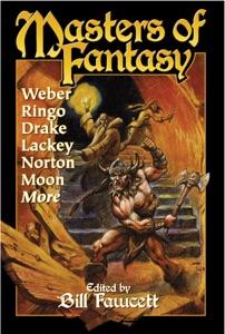 Masters of Fantasy - David Weber, David Drake, Mercedes Lackey, Andre Norton, Elizabeth Moon, Bill Fawcett & Brian Tomsen pdf download