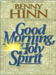 Good Morning, Holy Spirit - Benny Hinn pdf download