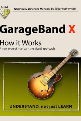 GarageBand X - How It Works - Edgar Rothermich