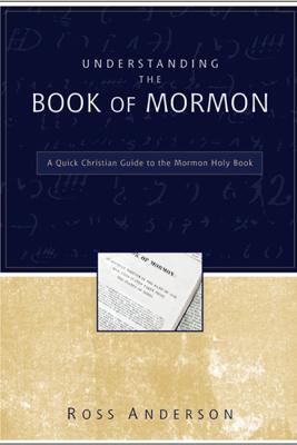 Understanding the Book of Mormon - Ross Anderson