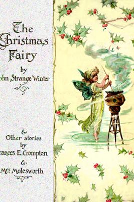 A Christmas Fairy (Illustrated Edition) - John Strange Winter & Mary Louisa Molesworth