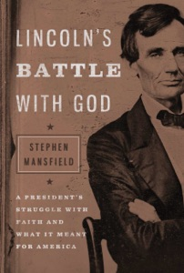 Lincoln's Battle with God - Stephen Mansfield pdf download