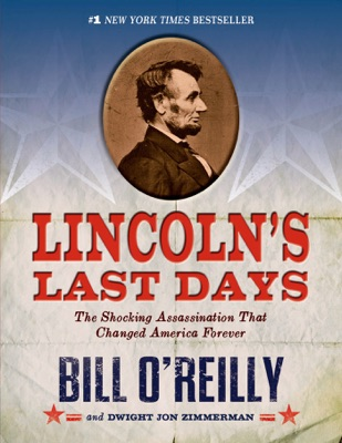 Lincoln's Last Days - Bill O'Reilly & Dwight Jon Zimmerman pdf download