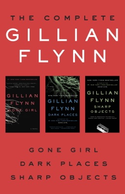 The Complete Gillian Flynn - Gillian Flynn pdf download
