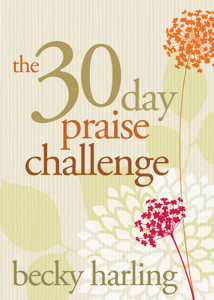 The 30-Day Praise Challenge - Becky Harling pdf download