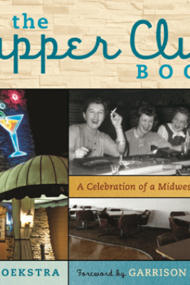 The Supper Club Book - Dave Hoekstra