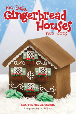 No-Bake Gingerbread Houses for Kids - Lisa Anderson