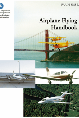 Airplane Flying Handbook - Federal Aviation Administration (FAA) & Cho-Lin Yang