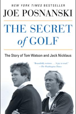 The Secret of Golf - Joe Posnanski
