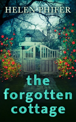 The Forgotten Cottage (The Annie Graham Crime Series, Book 3) - Helen Phifer pdf download