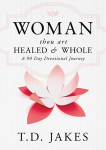 Woman, Thou Art Healed and Whole - T.D. Jakes pdf download
