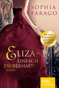 Eliza - einfach zauberhaft! - Sophia Farago pdf download