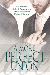 A More Perfect Union - B.G. Thomas, J. Scott Coatsworth, Jamie Fessenden & Michael Murphy pdf download