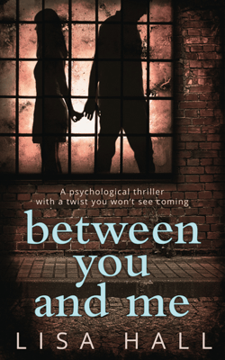 Between You and Me - Lisa Hall pdf download