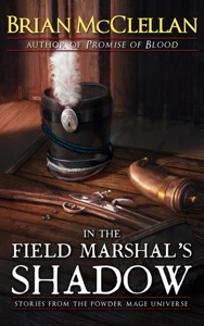 In the Field Marshal's Shadow - Brian McClellan pdf download