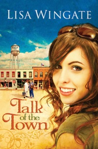 Talk of the Town - Lisa Wingate pdf download