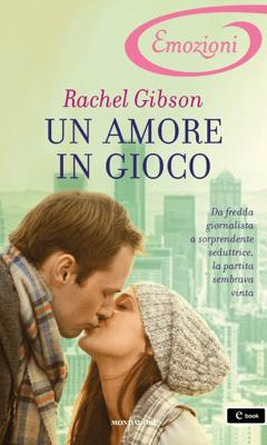 Un amore in gioco (I Romanzi Emozioni) - Rachel Gibson pdf download