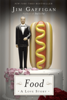 Food: A Love Story - Jim Gaffigan