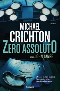 Zero Assoluto - Michael Crichton & John Lange pdf download