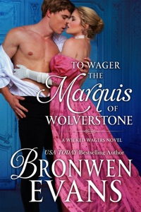To Wager The Marquis of Wolverstone - Bronwen Evans pdf download