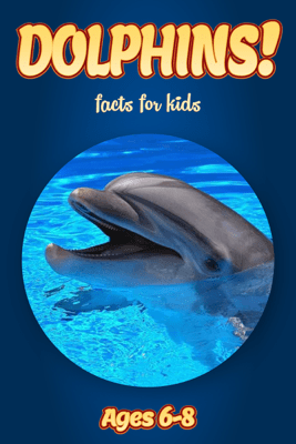 Facts About Dolphins For Kids 6-8 - Cindy Bowdoin