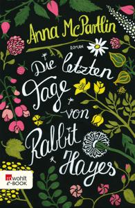 Die letzten Tage von Rabbit Hayes - Anna McPartlin pdf download