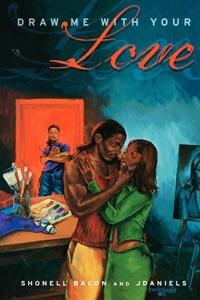 Draw Me with Your Love - Shonell Bacon & J Daniels pdf download