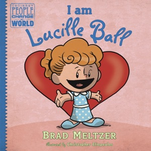 I am Lucille Ball - Brad Meltzer & Christopher Eliopoulos pdf download