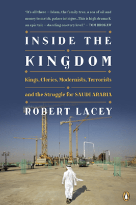 Inside the Kingdom - Robert Lacey