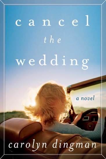 Cancel the Wedding by Carolyn T. Dingman PDF Download
