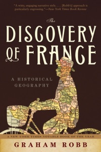 The Discovery of France: A Historical Geography - Graham Robb pdf download