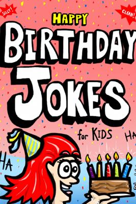 Happy Birthday Jokes for Kids - Riley Weber