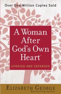 A Woman After God's Own Heart® - Elizabeth George pdf download